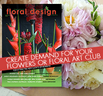 Learn from the experts in this edition of floral design magazine as they reveal how they create demand to increase their  customer numbers and potential new floral art club members