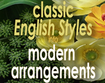 English Flower Arranging Classics as you have never designed before
