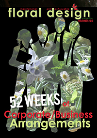 52 weeks of corporate and business arrangements with floraldesignmagazine.com